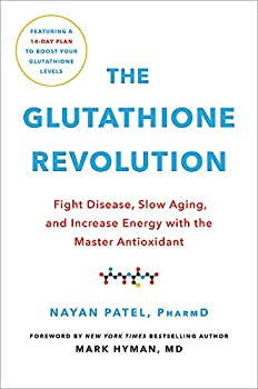 The Glutathione Revolution  Fight Disease Slow Aging and Increase Energy with the Master Antioxidant
