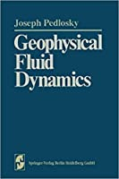 Geophysical Fluid Dynamics (Springer Study Edition) [Special Indian Edition - Reprint Year: 2020]