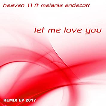 Let Me Love You 2017 Remix EP