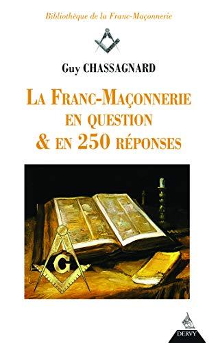 La Franc-Maçonnerie en questions et en 250 réponses (FM-Bibliothèque FM)
