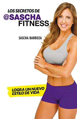 Los Secretos de @SaschaFitness (Spanish Edition)