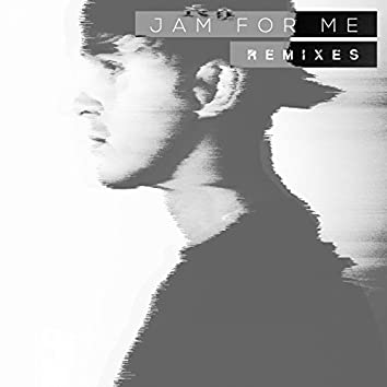 Jam for Me (Remixes)