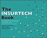 The INSURTECH Book: The Insurance Technology Handbook for Investors, Entrepreneurs and FinTech Visionaries (Wile01) - Sabine L. B VanderLinden