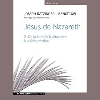 Couverture de Jésus de Nazareth - De la montée à Jérusalem à la Résurrection