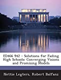 ED466 942 - Solutions for Failing High Schools: Converging Visions and Promising Models