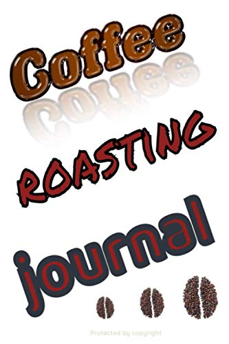 Coffee roasting journal: For coffee lovers | Logbook | 122 pages, 60 forms to fill out | Coffee tasting | Gift to offer | Roasting logbook for coffee ... & Roasts | Notebook Gift for Coffee Drinker