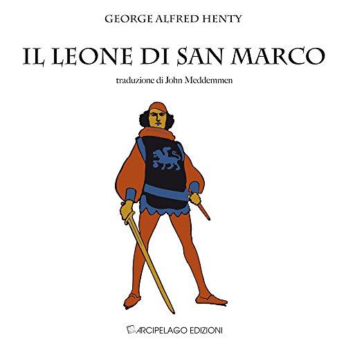 Il leone di San Marco. Venezia nel quattordicesimo secolo