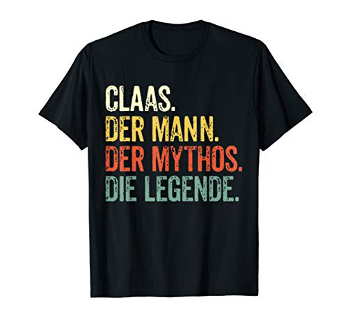 Mann Mythos Legende Vorname Claas Retro Shirt