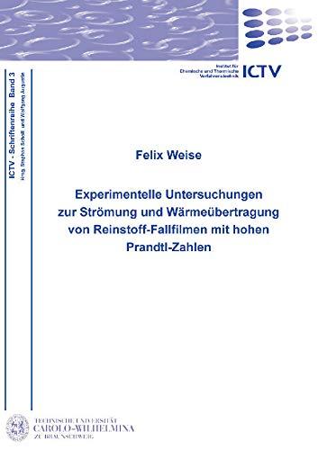 Experimentelle Untersuchungen zur Strömung und Wärmeübertragung von Reinstoff-Fallfilmen mit hohen Prandtl-Zahlen