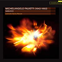 ファルヴェッティ : ナブッコ (Michelangelo Falvetti (1642-1692) : Nabucco / Leonardo Gracia Alarcon) [輸入盤]
