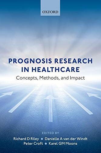 Prognosis Research in Healthcare: Concepts, Methods, and Impact