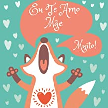 Eu Te Amo Mãe: 40 Cupons de Amor em Branco - Cores 1 (Portuguese Edition)