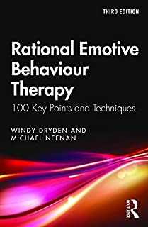 Rational Emotive Behaviour Therapy: 100 Key Points and Techniques (English Edition)