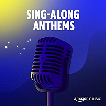 Sing-along Anthems