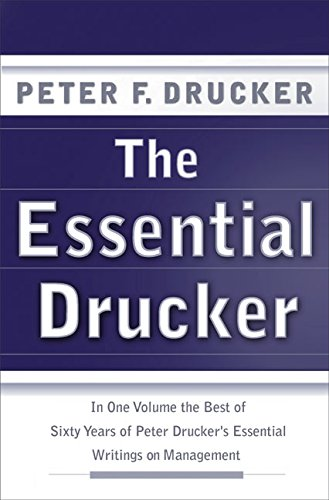 The Essential Drucker: In One Volume the Best of Sixty Years of Peter Drucker's Essential Writings on Management (Collins Business Essentials)の詳細を見る