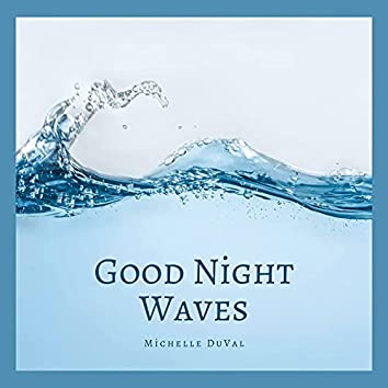 Good Night Waves