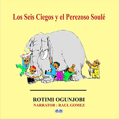 Los Seis Ciegos y el Perezoso Soulé [The Blind Six and the Lazy Soulé] cover art