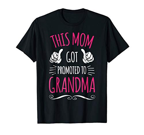 This Mom Got Promoted To Grandma Shirt