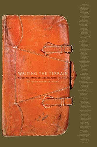 Writing the Terrain: Travelling Through Alberta with the Poets (New)
