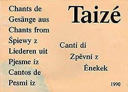 Chants de Taizé... : Cantiques de 1 à 4 voix en diverses langues