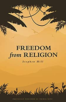 [Stephen Hill]のFreedom from Religion (English Edition)