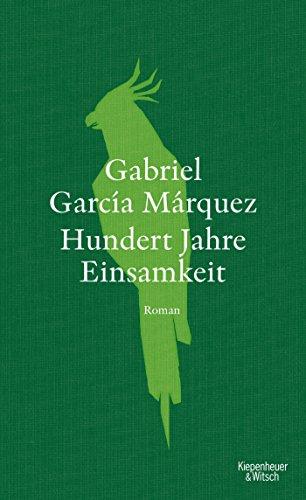 Hundert Jahre Einsamkeit (Neuübersetzung): Roman