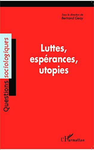 Luttes, espérances, utopies