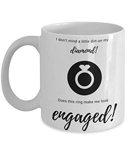 Queen54ferna Taza de café divertida con texto en inglés 'I Don't mind a little dirt iin my Diamond Engaged Mug For Tea 11 oz