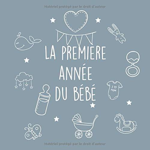 La première année du bébé: Cadeau de bébé pour la baby shower I balle de bébé pour garçons et filles I livre de souvenirs de bébé pour la première année
