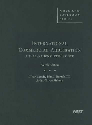 International Commercial Arbitration: A Transnational Perspective (American Casebook Series)