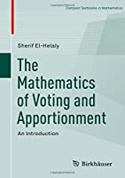 The Mathematics of Voting and Apportionment: An Introduction (Compact Textbooks in Mathematics)