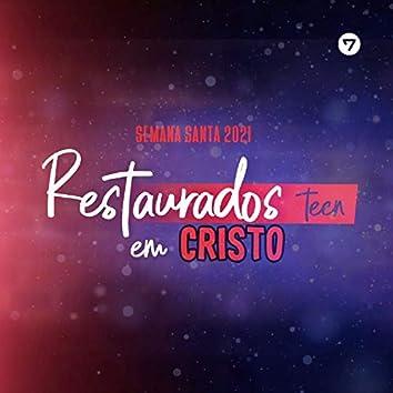 Restaurados em Cristo - Semana Santa 2021 (Teen)