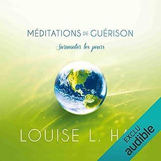 Couverture de Méditations de guérison : Surmonter les peurs