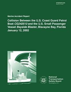 Marine Accident Report: Collision Between the U.S. Coast Guard Patrol Boat CG242513 and the U.S. Small Passenger Vessel Ba...