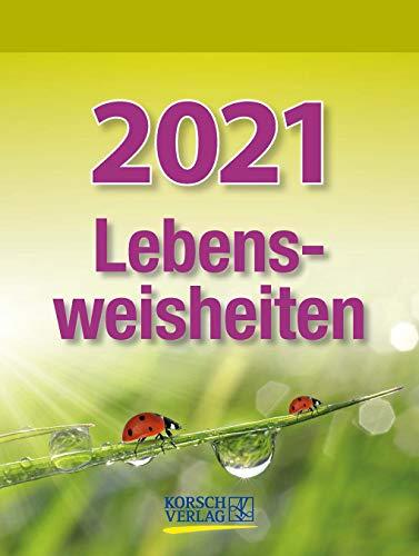 Lebensweisheiten 2021: Tages-Abreisskalender mit einem neuen Spruch für jeden Tag. I Aufstellbar I 12 x 16 cm