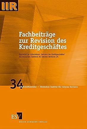 Fachbeitr�ge zur Revision des Kreditgesch�ftes (DIIR-Schriftenreihe, Band 34)