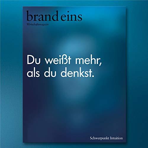 brand eins audio: Intuition                   Autor:                                                                                                                                 brand eins                               Sprecher:                                                                                                                                 Nina Schürmann,                                                                                        Michael Bideller                      Spieldauer: 5 Std. und 17 Min.     5 Bewertungen     Gesamt 4,2