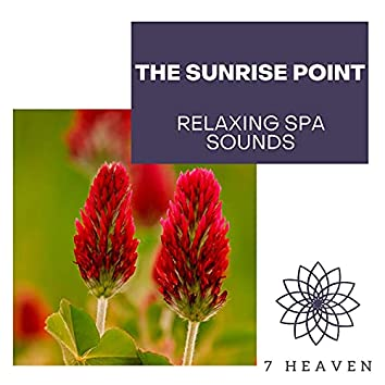 The Sunrise Point - Relaxing Spa Sounds