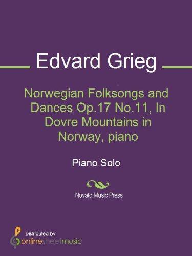 Norwegian Folksongs and Dances Op.17 No.11, In Dovre
