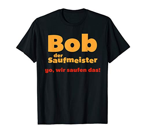 Bob der Saufmeister Festival Bier Spruch Mallorca Party T-Shirt