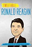 Tweetable Ronald Reagan: Quips, Quotes & Other One-Liners