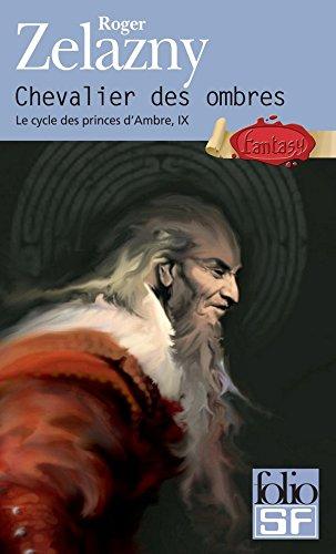 Le cycle des princes d'Ambre (Tome 9) - Chevalier des ombres