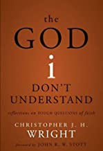The God I Don't Understand: Reflections on Tough Questions of Faith