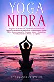 Yoga Nidra: Programa de Meditación Yoga Nidra de Restauración Integral. Conviértete en una Persona Meditativa para Dormir Mejor. Concéntrate en los Negocios. Sánese y Controle su Vida