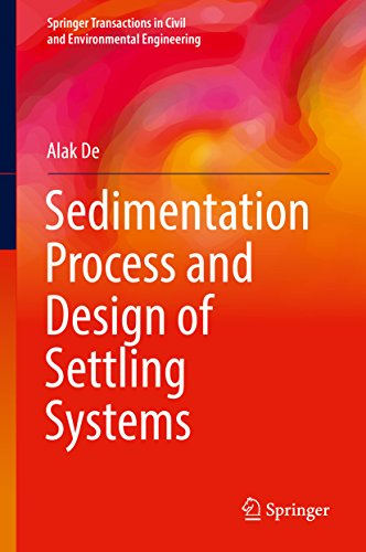 Sedimentation Process and Design of Settling Systems (Springer Transactions in Civil and Environment