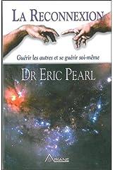 Reconnexion - Guérir autres et soi-même (French Edition) Paperback