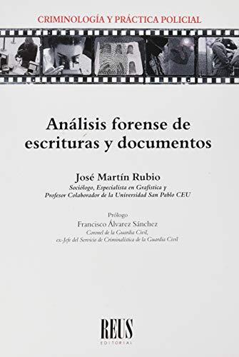 Análisis forense de escrituras y documentos (Criminología y práctica policial)