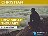How Great Thou Art in the Style of Elvis Presley