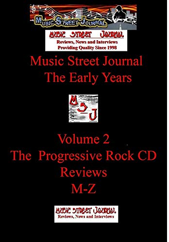 Music Street Journal: The Early Years Volume 2 - The Progressive Rock CD ReviewsM-Z (Hard Cover)