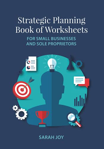 Strategic Planning Book of Worksheets: An Optional Accompaniment to the Strategic Planning Workbook for Small Businesses and Sole Proprietors